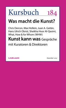 Kunst kann was, Hans Ulrich Obrist, Chris Dercon, How, Juan A. Gaitán, Max Hollein, Sheikha Hoor Al Qasimi, What, for Whom, amp