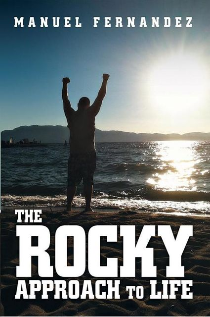 The Rocky Approach to Life, Manuel Fernandez