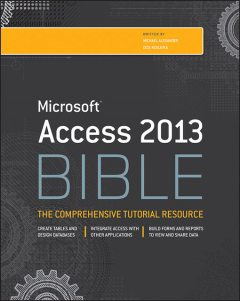 Access 2013 Bible, Michael Alexander, Richard Kusleika