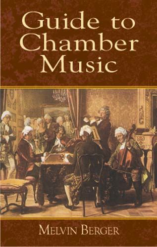 Guide to Chamber Music, Melvin Berger