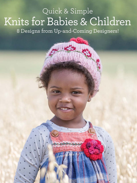 Quick & Simple Knits for Babies and Children, Kendra Nitta, Rosalyn Jung