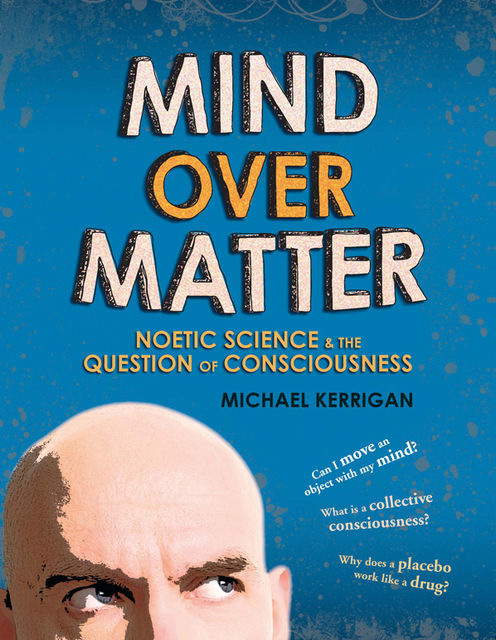 Mind Over Matter, Michael Kerrigan