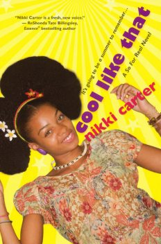 Cool Like That: A So For Real Novel, Nikki Carter