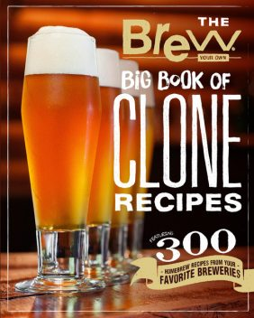 The Brew Your Own Big Book of Clone Recipes, Brew Your Own