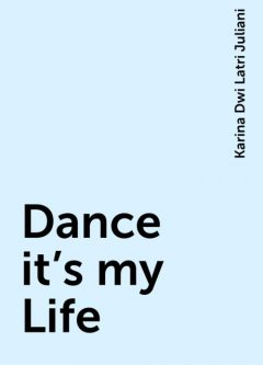 Dance it's my Life, Karina Dwi Latri Juliani