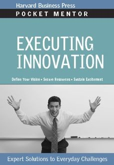 Executing Innovation, Harvard Business Review Press
