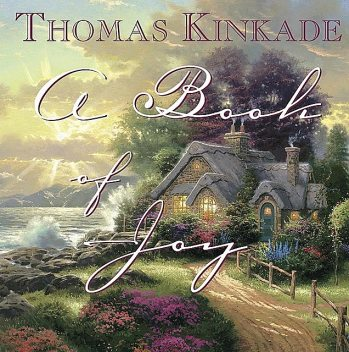 A Book of Joy, Thomas Kinkade