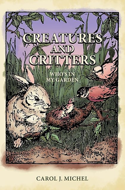 Creatures And Critters, Carol J. Michel