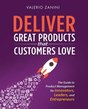 Deliver Great Products That Customers Love, Valerio Zanini