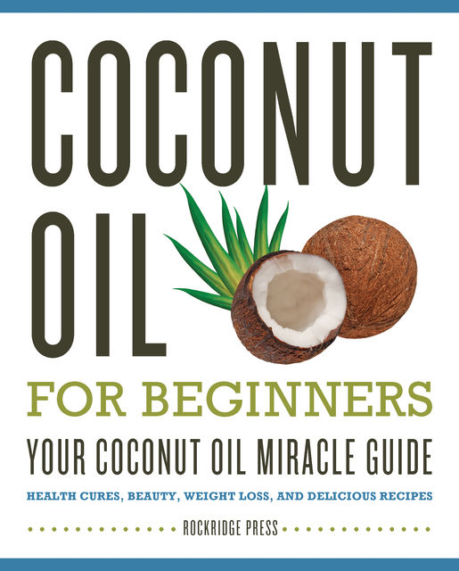 Coconut Oil for Beginners, Rockridge Press