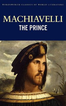 The Prince (Translated by C. E. Detmold), Niccolò Machiavelli