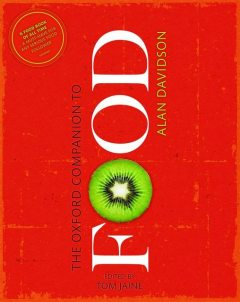 The Oxford Companion to Food, Jane, Alan, Helen, Davidson, Saberi