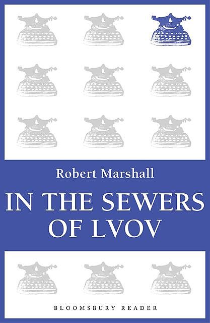 In the Sewers of Lvov, Robert Marshall