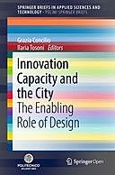 Innovation Capacity and the City: The Enabling Role of Design, Grazia Concilio, Ilaria Tosoni