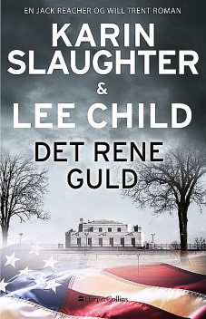 Det rene guld, Karin Slaughter, Lee Child