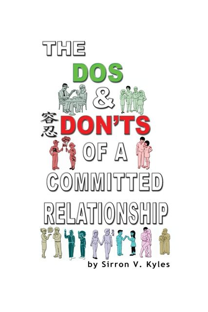 The Dos & Don'ts Of A Committed Relationship, Sirron V. Kyles