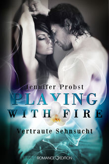 Playing with Fire – Vertraute Sehnsucht, Jennifer Probst