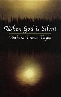 When God is Silent, Barbara Taylor