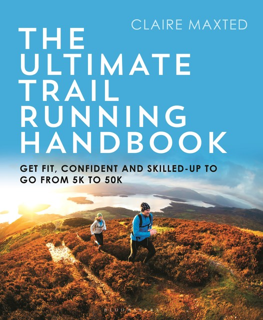 The Ultimate Trail Running Handbook, Claire Maxted