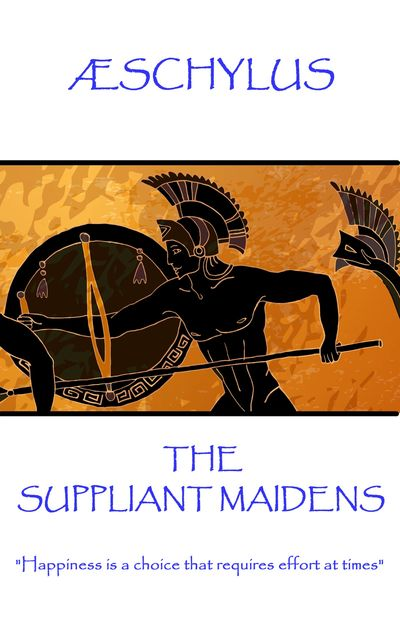 The Suppliant Maidens, Aeschylus