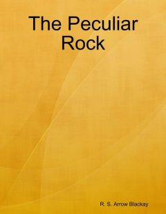 The Peculiar Rock, R.S. Arrow Blackay