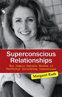 Superconscious Relationships: The Simple, Margaret Ruth