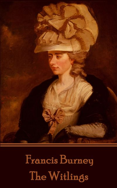 The Witlings, Frances Burney