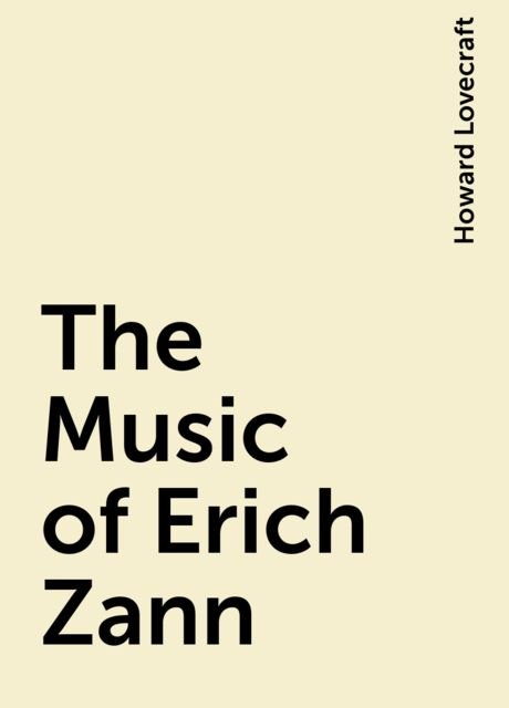 The Music of Erich Zann, Howard Lovecraft