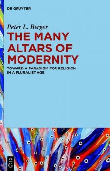The Many Altars of Modernity, Peter Berger