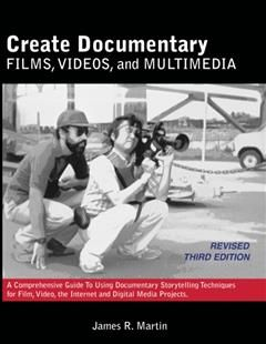 Create Documentary Films, Videos and Multimedia, James Martin