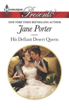 His Defiant Desert Queen, Jane Porter