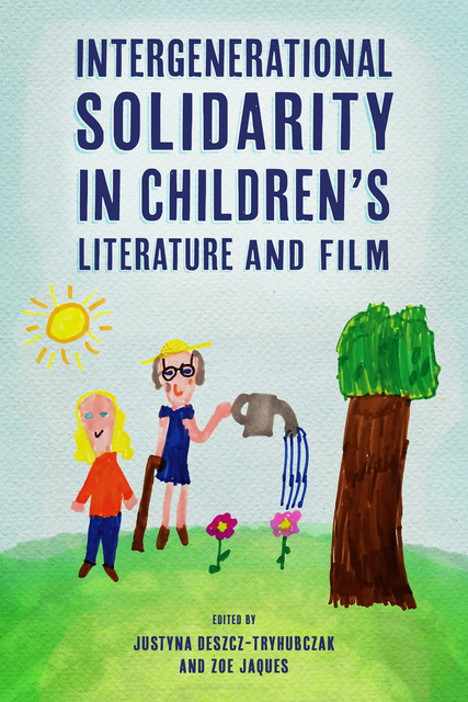 Intergenerational Solidarity in Children's Literature and Film, Zoe Jaques, Justyna Deszcz-Tryhubczak