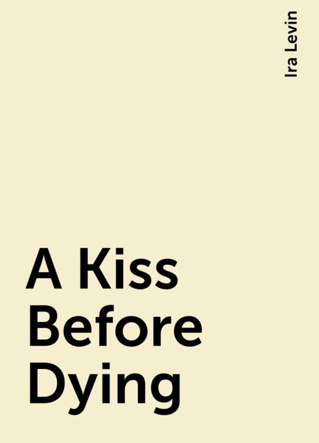 A Kiss Before Dying, Ira Levin