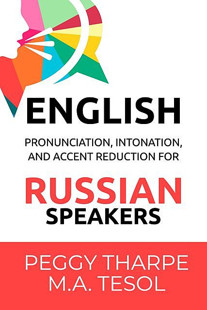 English Pronunciation, Intonation and Accent Reduction, Peggy Tharpe