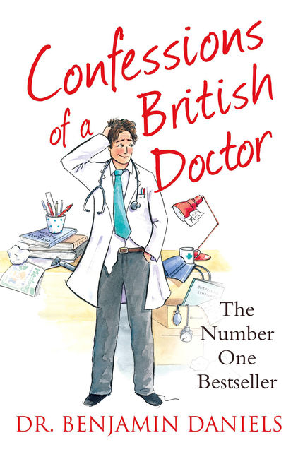 Confessions of a British Doctor (The Confessions Series), Benjamin Daniels