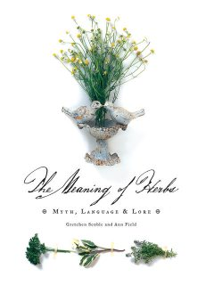 The Meaning of Herbs, Ann Field, Gretchen Scoble