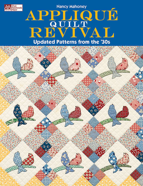 Applique Quilt Revival, Nancy Mahoney