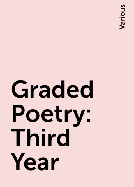 Graded Poetry: Third Year, Various