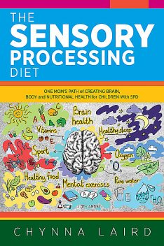 The Sensory Processing Diet, Chynna Laird