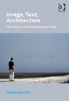 Image, Text, Architecture, Robin Wilson
