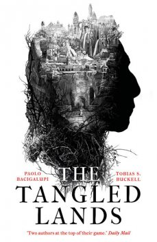The Tangled Lands, Paolo Bacigalupi, Tobias S.Buckell