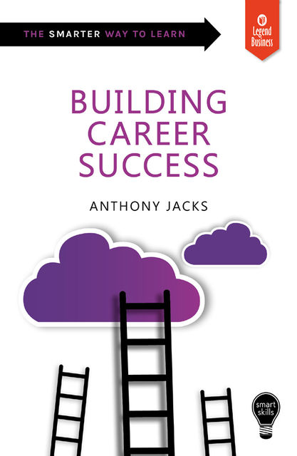 Smart Skills: Building Career Success, Anthony Jacks