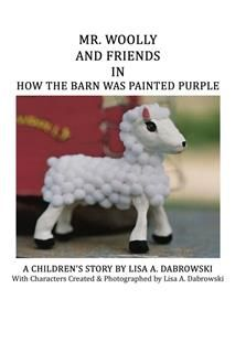 Mr. Woolly and Friends in How the Barn Was Painted Purple, Lisa A. Dabrowski