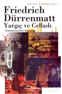 Yargıç ve Celladı, Friedrich Dürrenmatt