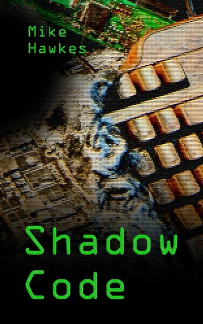 Shadow Code, Mike Hawkes