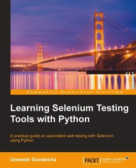 Learning Selenium Testing Tools with Python, Unmesh Gundecha
