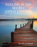 Feeling Is the Secret: Gold Edition (Includes Ten Bonus Lectures!), Neville Goddard