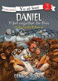Daniel, el fiel seguidor de Dios / Daniel, God's Faithful Follower, Dennis Jones