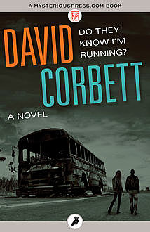Do They Know I'm Running?, David Corbett