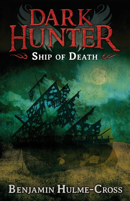 Ship of Death (Dark Hunter 6), Benjamin Hulme-Cross